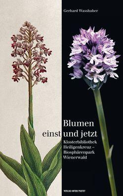 Blumen einst und jetzt von Wasshuber,  Gerhard
