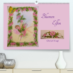 Blumen Elfen (Premium, hochwertiger DIN A2 Wandkalender 2021, Kunstdruck in Hochglanz) von Vogl,  Christl