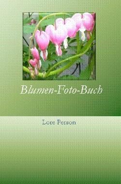 Blumen-Foto-Buch von Person,  Lore