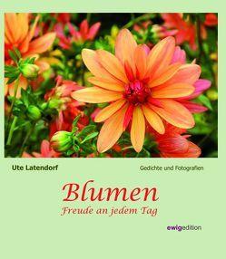 Blumen Freude an jedem Tag von Latendorf,  Ute