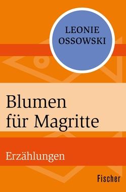 Blumen für Magritte von Ossowski,  Leonie