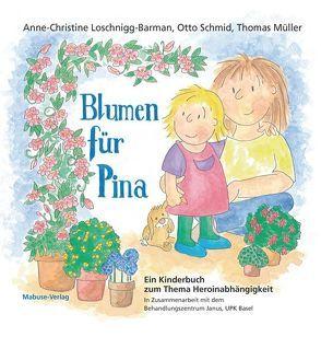 Blumen für Pina von Loschnigg-Barman,  Anne-Christine, Mueller,  Thomas, Schmid,  Otto