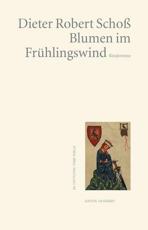 Blumen im Frühlingswind von Schoß,  Dieter Robert