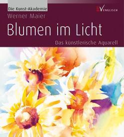 Blumen im Licht von Maier,  Werner, Schuppelius,  Frank