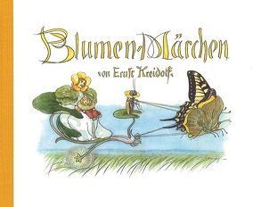Blumen-Märchen von Kreidolf,  Ernst