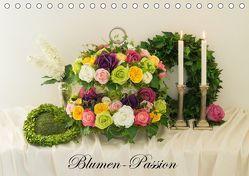 Blumen-Passion (Tischkalender 2019 DIN A5 quer)