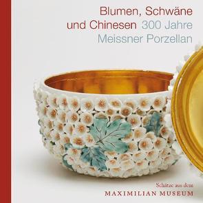Blumen, Schwäne und Chinesen von Berlin,  Christina von, Dr. Emmendörffer,  Christoph, Dr. Trepesch,  Christof