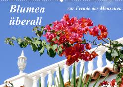Blumen überall, zur Freude Menschen (Wandkalender 2021 DIN A2 quer) von Reupert,  Lothar