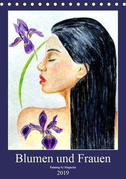 Blumen und Frauen (Tischkalender 2019 DIN A5 hoch) von PaintingByMagnolia