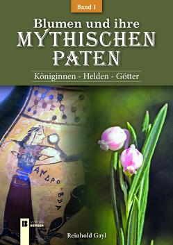 Blumen und ihre mythischen Paten – Band 1 von Gayl,  Reinhold