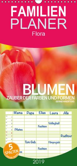 BLUMEN Zauber der Farben und Formen – Familienplaner hoch (Wandkalender 2019 , 21 cm x 45 cm, hoch) von Maertens,  Bernd