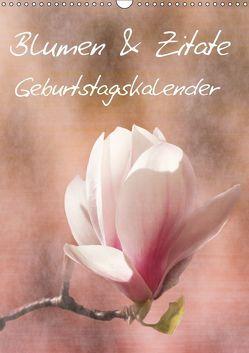 Blumen & Zitate / Geburtstagskalender (Wandkalender 2019 DIN A3 hoch) von Bässler,  Christine