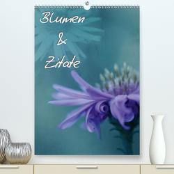 Blumen & Zitate (Premium, hochwertiger DIN A2 Wandkalender 2021, Kunstdruck in Hochglanz) von Bässler,  Christine