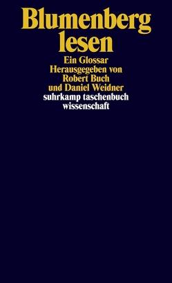 Blumenberg lesen von Buch,  Robert, Weidner,  Daniel