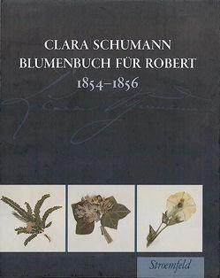 Blumenbuch für Robert von Bodsch,  Ingrid, Nauhaus,  Gerd, Schumann,  Clara