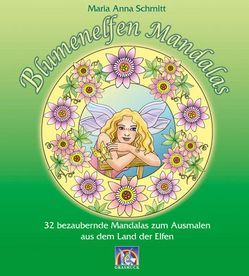 Blumenelfen Mandalas von Schmitt,  Maria Anna