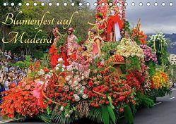 Blumenfest auf Madeira (Tischkalender 2019 DIN A5 quer) von Lielischkies,  Klaus
