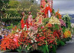 Blumenfest auf Madeira (Wandkalender 2019 DIN A2 quer) von Lielischkies,  Klaus