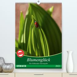 Blumenglück. Ein blühendes Gartenjahr (Premium, hochwertiger DIN A2 Wandkalender 2021, Kunstdruck in Hochglanz) von Kruse,  Gisela