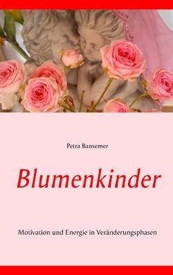 Blumenkinder von Bansemer,  Petra