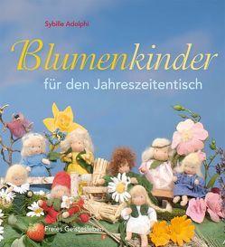 Blumenkinder für den Jahreszeitentisch von Adolphi,  Sybille