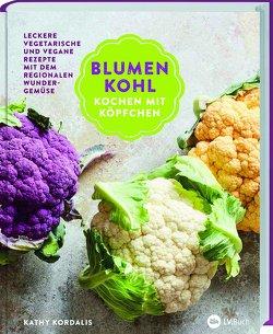 Blumenkohl: Kochen mit Köpfchen von Kordalis,  Kathy