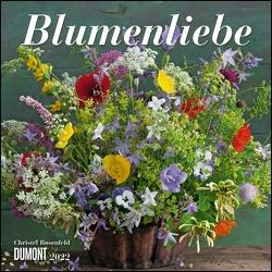 Blumenliebe 2022 – Broschürenkalender – Mit Gedichten – Format 30 x 30 cm von Rosenfeld,  Christel