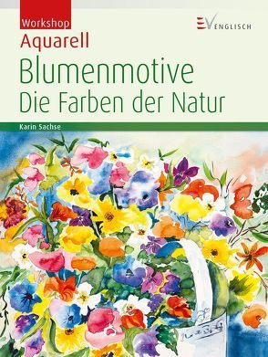 Blumenmotive von Sachse,  Karin