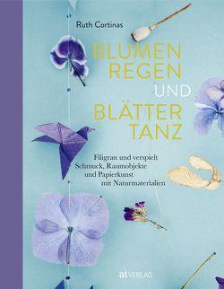Blumenregen und Blättertanz von Cortinas,  Ruth
