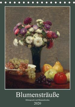 Blumensträuße – Blütenpracht und Blumenfreuden (Tischkalender 2020 DIN A5 hoch) von - Bildagentur der Museen,  ARTOTHEK