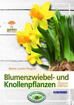 Blumenzwiebel- und Knollenpflanzen von Wagner,  Marie-Louise