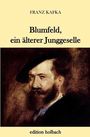 Blumfeld, ein älterer Junggeselle von Kafka,  Franz