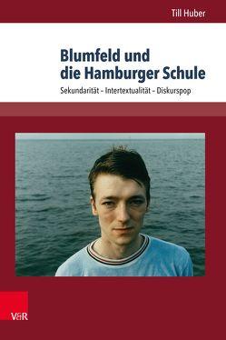 Blumfeld und die Hamburger Schule von Huber,  Till