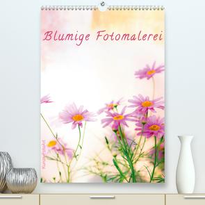 Blumige Fotomalerei (Premium, hochwertiger DIN A2 Wandkalender 2021, Kunstdruck in Hochglanz) von Kunze,  Klaus