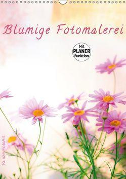 Blumige Fotomalerei (Wandkalender 2019 DIN A3 hoch) von Kunze,  Klaus