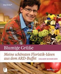 Blumige Grüße von Schweizer,  Holger