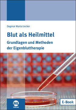 Blut als Heilmittel von Uecker,  Dr.,  Dagmar