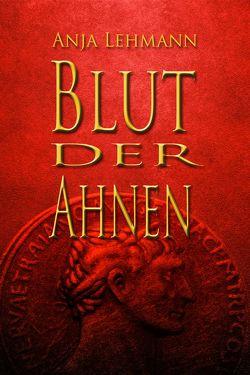 Blut der Ahnen von Lehmann,  Anja