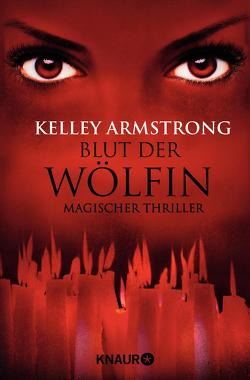 Blut der Wölfin von Armstrong,  Kelley, Gaspard,  Christine