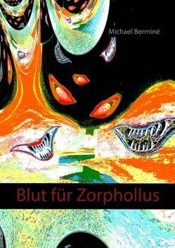 Blut für Zorphollus von Berminé,  Michael