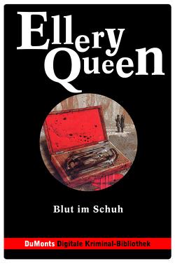 Blut im Schuh – DuMonts Digitale Kriminal-Bibliothek von Neuhaus,  Volker, Queen,  Ellery, Schurr,  Monika Elisa