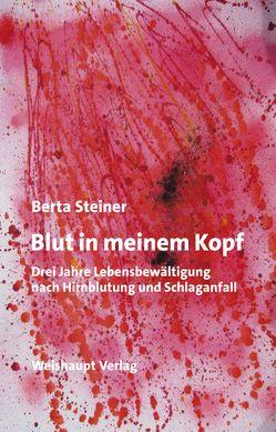Blut in meinem Kopf von Steiner,  Bertra