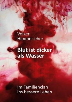 Blut ist dicker als Wasser von Himmelseher,  Volker