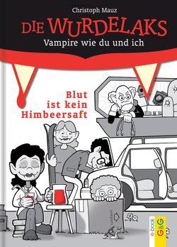 Blut ist kein Himbeersaft von Mauz,  Christoph, Schopf,  Eric