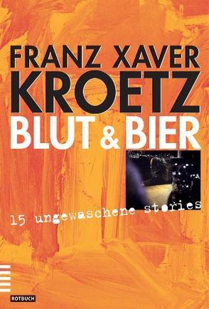 Blut und Bier von Kroetz,  Franz X
