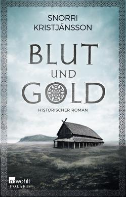 Blut und Gold von Kristjánsson,  Snorri, Möller,  Jan