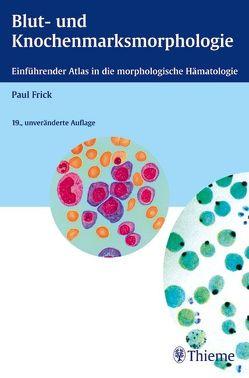 Blut- und Knochenmarksmorphologie von Frick,  Paul