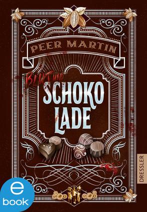 Blut und Schokolade von Martin,  Peer, Schneider,  Frauke