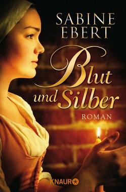Blut und Silber von Ebert,  Sabine