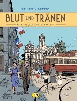 Blut und Tränen #2 von Brachlow,  Astrid, Duphot,  Hervé, Rullier,  Laurent